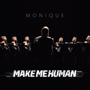 Monique - Make Me Human