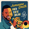 Jumaane Smith - When You're Smiling  artwork