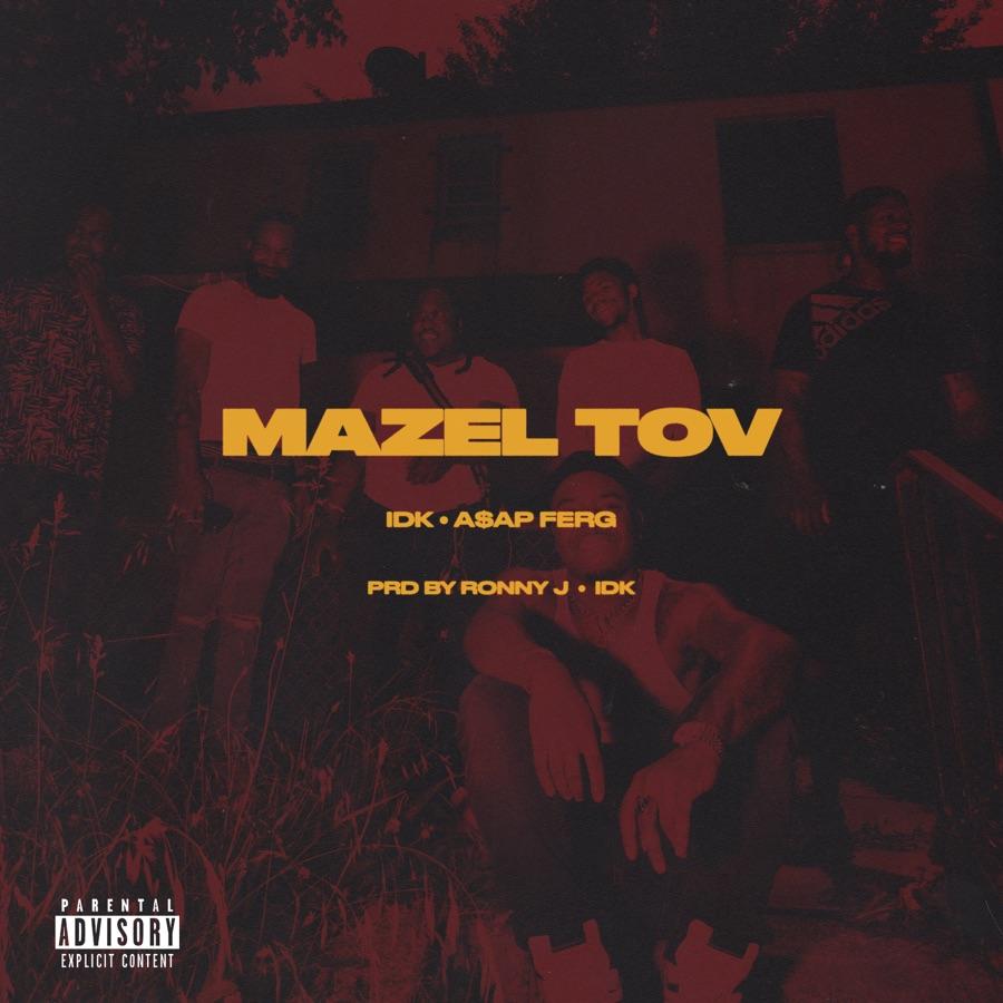 IDK & A$AP Ferg - Mazel Tov - Single