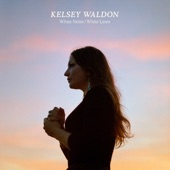 Kelsey Waldon - Run Away