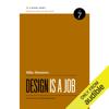 Design Is a Job (Unabridged) - Mike Monteiro