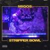 Migos - Stripper Bowl