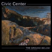 Civic Center - What We're Made Of