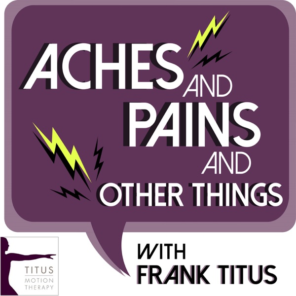 Aches and Pains and Other Things