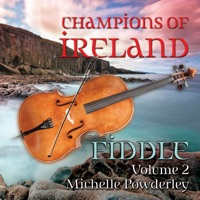 Champions of Ireland - Fiddle, Vol. 2 by Michelle Powderley on Apple Music