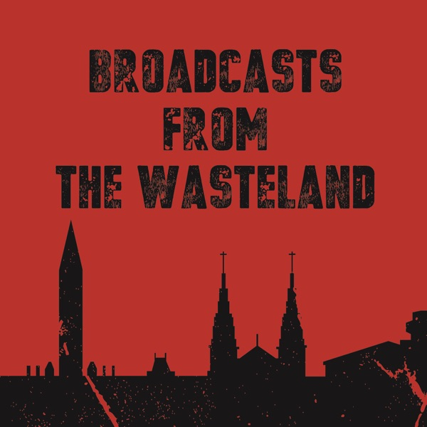 Broadcasts from the Wasteland