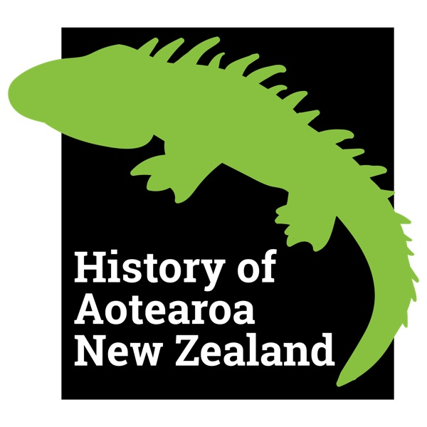 History of Aotearoa New Zealand Podcast
