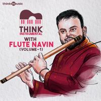 Flute Navin - Think Instrumental with Navin Iyer, Vol. 1 - EP artwork