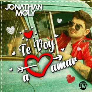 Jonathan Moly – Te Voy a Amar – Single [iTunes Plus AAC M4A]