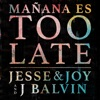 Mañana Es Too Late by Jesse & Joy iTunes Track 1