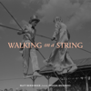 Matt Berninger - Walking on a String (feat. Phoebe Bridgers) artwork