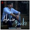 Hawa Banke - Darshan Raval