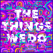 The Things We Do - Foster the People