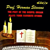 The Poet of the Gospel Organ Plays Your Favorite Hymns