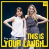 This Is Your Laugh