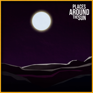 Places Around The Sun - Chasing Tails