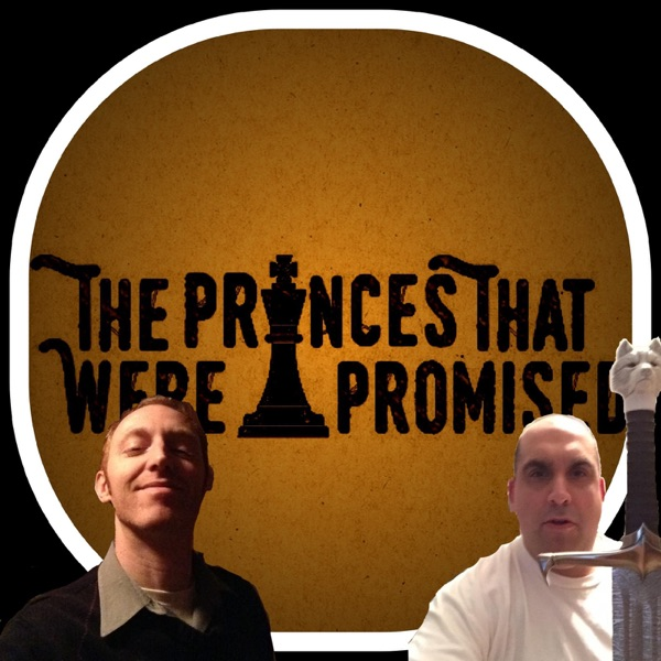 The Princes That Were Promised