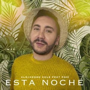 Alejandro Cole & Paez - Esta Noche Ft Páez
