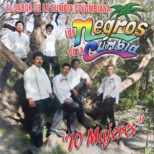 Los Negros de la Cumbia - 10 Mujeres