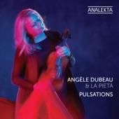 Angèle Dubeau & La Pietà - Happiness Does not Wait