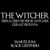 [Download] Toss a Coin to Your Witcher & Geralt of Rivia (feat. Black Gryph0n) MP3