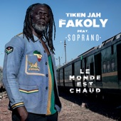 Tiken Jah Fakoly - Le monde est chaud (feat. Soprano)