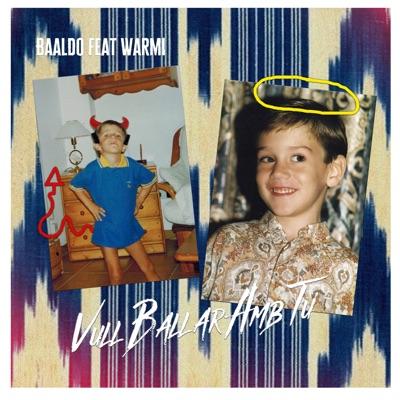 Vull Ballar Amb Tu (feat. Warmi) - Single - Baaldo