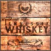 VoicePlay - Tennessee Whiskey