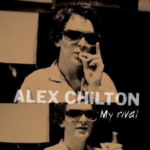 Alex Chilton - My Rival - EP