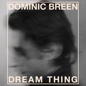 Dominic Breen - Dream Thing
