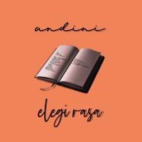 Lagu mp3 Andini - Elegi Rasa - Single baru, download lagu terbaru