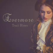 Evermore - Traci Hines - Traci Hines