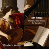 Elizabeth Kenny - Ars longa: Old and new music for theorbo (Digital Deluxe Version) portada