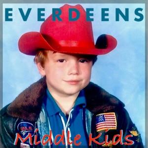 Everdeens - Middle Kids