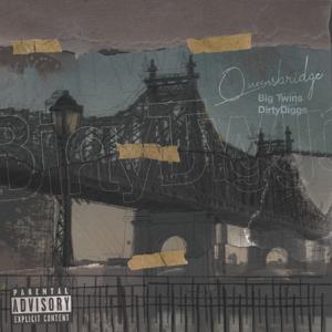 Big Twins & DirtyDiggs - Queensbridge - EP