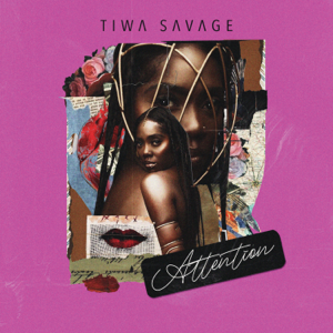 Tiwa Savage - Attention