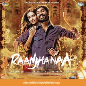 A. R. Rahman - Raanjhanaa (Original Motion Picture Soundtrack)