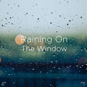 "Rain Sounds & Rain for Deep Sleep - !!"" Raining on the Window ""!!"