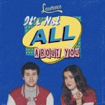 Lawrence - It's Not All About You