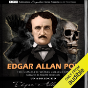Edgar Allan Poe - The Complete Works Collection (Unabridged)