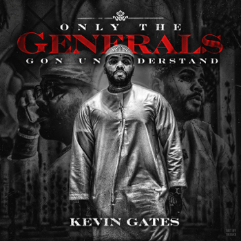 Kevin Gates Only the Generals Gon Understand - EP music review