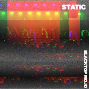 Blacktop Mojo - Static - EP