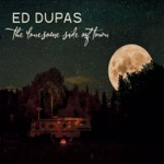 Ed Dupas - Both Hands on the Wheel