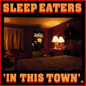 Sleep Eaters - In This Town
