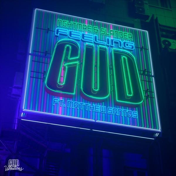 NGHTMRE & SLANDER - FEELING GUD (feat. Matthew Santos)