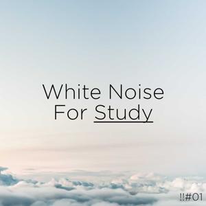 White Noise Baby Sleep & White Noise For Babies - !!#01 White Noise for Study