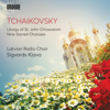 Latvian Radio Choir & Sigvards Klava - Tchaikovsky: Liturgy of St. John Chrysostom, Op. 41, TH 75 (Excerpts) & 9 Sacred Pieces, TH 78