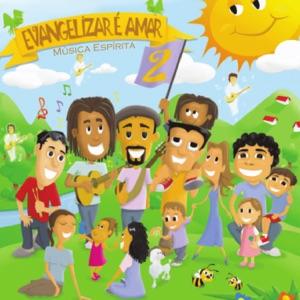 Evangelizar é Amar & Dani Medina - As Gotinhas