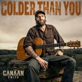 Canaan Smith - Colder Than You
