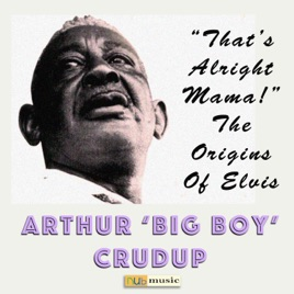‎That's Alright Mama! The Origins of Elvis by Arthur